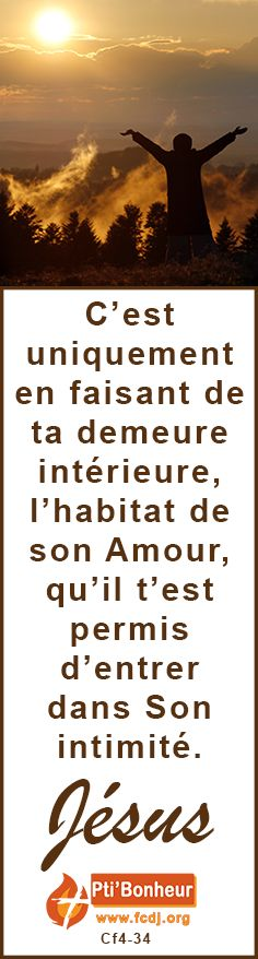 C'est uniquement en faisant de ta #demeure #intérieure, l' #habitat de son #Amour, qu'il t'est permis d'entrer dans Son #intimité. #jesus #citationdujour