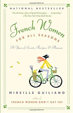 French Women for All Seasons: A Year of Secrets, Recipes,...
