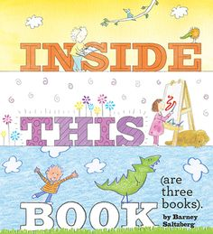Inside This Book: (are three books).By Barney Saltzberg. Call # E SAL
