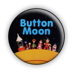 Button Moon, how awesome.