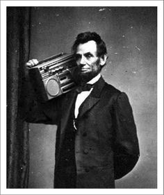 """""""Drop beats, not bombs."""" - Abe Lincoln"""