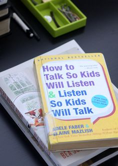 """How to Talk So Kids Will Listen…"""