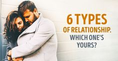 The six types ofrelationship that can shape your life