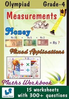 GRADE-4-OLYMPIAD-MATH-MEASURE-MIXED-APLI-MONEY-WB This workbook contains printable worksheets on Measurements, Mixed Applications and Money for Grade 4 students.  There are total 15 worksheets with 300+ questions.  Pattern of questions : Multiple Choice Questions…    PRICE :- RS.149.00