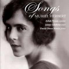 James Gilchrist - Songs of Muriel Herbert £13