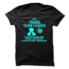 Love being a Travel Team Leader T-Shirts & Hoodies
