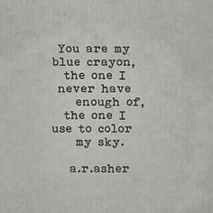 Wundervoll. Quotes About The Sky, Quotes About Young Love, Quotes About Color, Quotes About Mean People, Quotes About Smiling, Happy Quotes About Life, Quotes About Art, Quotes About Feelings, Young Quotes