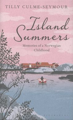 TIlly Culme-Seymour - Island Summers: Memories of a Norwegian Childhood Beach Reading, Love Reading, Reading Lists, Book Lists, Reading Time, Reading Room, Books To Read, My Books, Beautiful Norway