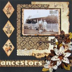 Ancestors ~ Striking heritage page with classic triangular embellishments, metal hinge, dimensional flower cluster and great inked and distressed edging.