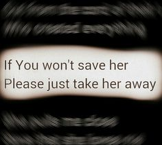 If you won't save her.Please just take her away (band: nothing more song: god went north) Band Quotes, Song Lyric Quotes, Song Lyrics, Nothing More Band, Studio Killers, Music Writing, Save Her, Story Inspiration, Talk To Me