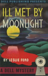 Ill Met by Moonlight by Leslie Ford, 1937
