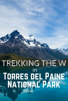 Is Patagonia on your bucket list? If it isn't, it should be! In today's post, I've broken down everything you need to know about the W trek in Torres del Paine National Park - including a packing list and my proposed itinerary, along with some awesome photographs from my hike. Check it out and start planning your next trip!