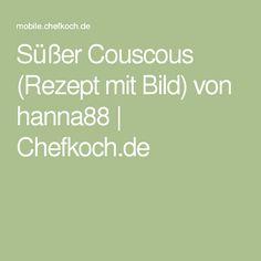 Süßer Couscous (Rezept mit Bild) von hanna88 | Chefkoch.de