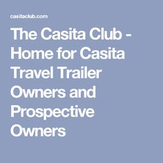 The Casita Club - Home for Casita Travel Trailer Owners and Prospective Owners