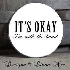 It's OKAY I'm with the BAND on White by DesignsbyLindaNeeToo, $1.50
