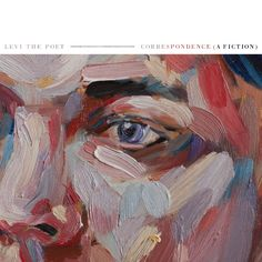 Correspondence (a fiction) by Levi the Poet - Creative and beautiful storytelling and use of letters and journal entries as narrative devise. Plus awesome instrumental aspect.