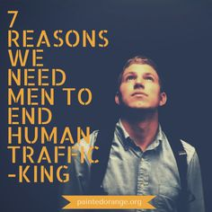 7 Reasons We Need Men to End Human Trafficking by Meghan Tschanz Human Traffiking, Stop Human Trafficking, Girl Struggles, Do What Is Right, Human Resources, Writing Resources, Human Development, Empowering Quotes, We Need