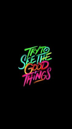 """Wallpaper of Inspiration & Motivation Quotes """" Try To See The Good Things ! """" with Textures Art Design Dark & Black Backgrounds"""