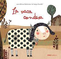 La vaca Condesa 3-7 años:   Los compis de la editorial OQO me ha enviado unos libritos muy chulos que iré posteando poco a poco...    Para leer más: http://meponesunbiberon.blogspot.com.es/2012/04/la-vaca-condesa-3-7-anos.html