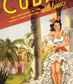 From Cuba With Love: Sex And Money In The Twenty-First Century PDF
