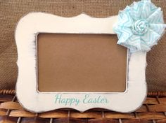 Happy Easter Picture Frame!  Rustic, Shabby Chic, Primitive. Gift for mom, grandma, parents.