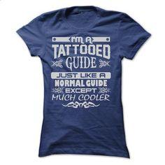 TATTOOED GUIDE - AMAZING T SHIRTS - #adidas sweatshirt #sweater and leggings. MORE INFO => https://www.sunfrog.com/LifeStyle/TATTOOED-GUIDE--AMAZING-T-SHIRTS-Ladies.html?68278