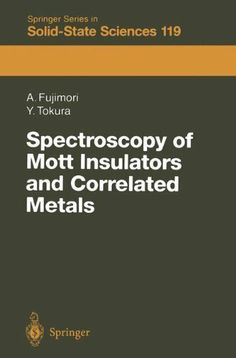 Spectroscopy of Mott Insulators and Correlated Metals: Proceedings of the 17th Taniguchi Symposium Kashikojima, Japan, October 24-28, 1994 (Springer Series in Solid-State Sciences) by Atsushi Fujimori. $125.08. 280 pages. Publisher: Springer; 1 edition (May 31, 1995)