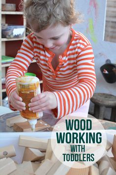Wood Working With Your Toddler - Building Future Engineers and Architects - Meri Cherry