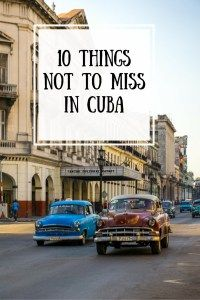 10 things not to miss in Cuba