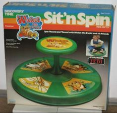 "I was too old and big by the time these came out! We just told any one we were mad at to ""sit and spin!"""