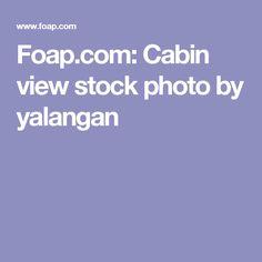 Foap.com: Cabin view stock photo by yalangan