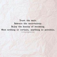 Trust the wait.