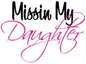 missing my Daughter