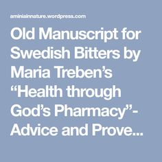 """Old Manuscript for Swedish Bitters  by Maria Treben's """"Health through God's Pharmacy""""- Advice and Proven Cures with Medicinal Herbs"""