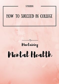 Check out my blog post about how to maintain mental health in college! This is extremely important, since anxiety, depression and stress is very prevalent among college students.
