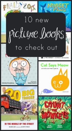 10 fun recently released picture books -- perfect for preschoolers and early elementary school kids.