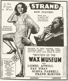 Fay Wray in Mystery of the Wax Museum 1933 newspaper ad Horror Movie Posters, Film Posters, Vintage Movies, Vintage Posters, Glenda Farrell, Dolores Costello, Fay Wray, Vintage Newspaper, Wax Museum