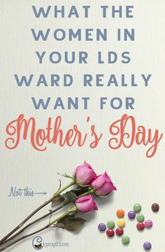 what LDS women want for Mother's Day in their ward Yep, this is so true- especially Relief Society Gifts, Relief Society Lessons, Relief Society Activities, Mothers Day Crafts, Mother Day Gifts, Family Home Evening Lessons, Father's Day Activities, Mother's Day Printables, Chicken Scratch