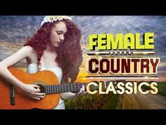 Best Classic Country Songs By Women - Greatest Country Music By Female Singer Of All Time - YouTube