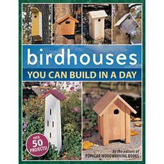 Birdhouses you can build in one day book - Item #B-613 - 128 page book jammed packed with over 50 projects to choose from to easily attract birds to any back yard. #book #crafting #crafts #woodcraft #woodworking #yardart #birdhouse