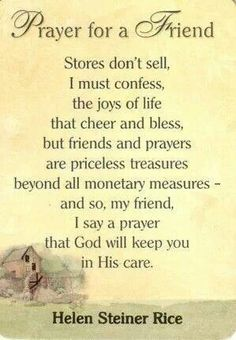 rayer for a rien stores dont sell i must confess the joys of life that cheer and bless but friends and prayers are priceless treasures beyond all monetary