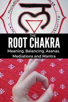 All About the Root Chakra: Meaning, Balancing, Asanas, Meditations, and Mantra #rootchakra #chakra #mantra #mudra #balance #meditation #yoga #asana