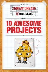 Instructables.com  RadioShack presents 10 Awesome Projects