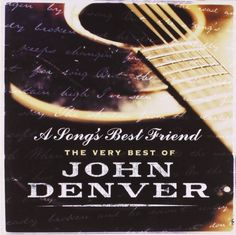 A Song's Best Friend - The Very Best Of DENVER,JOHN http://www.amazon.de/dp/B0002VJY0O/ref=cm_sw_r_pi_dp_3WrFwb0B8SY3V