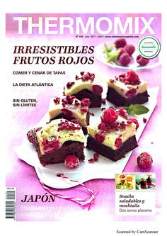 "Cover of jul 17 irresistibles frutos rojos"" Food N, Food And Drink, Snacks Saludables, Delicious Deserts, Crazy Cakes, Bon Appetit, Make It Simple, Tasty, Cooking"
