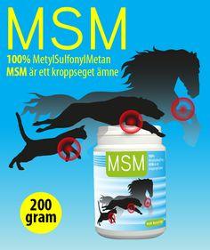 MSM är ett kroppseget ämne – organiskt svavel – som tas upp av varje cell i kroppen. MSM minskar förslitningar på leder och brosk samt är en viktig ingrediens för  kroppens produktion av aminosyror, proteiner, enzymer, hormoner och  immunoglobulin. MSM är uppbyggande för päls, klor och tassar.