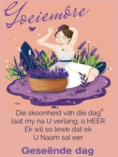 Good Morning Messages, Good Morning Wishes, Afrikaanse Quotes, Goeie More, Movie Posters, Art, Art Background, Film Poster, Kunst
