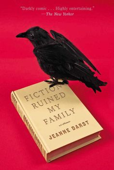 Fiction Ruined My Family by Jeanne Darst