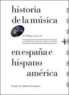 Historia de la música en España e Hispanoamérica. Volumen 4, La música en el siglo XVIII / José Máximo Leza (ed.) Edition1ª ed PublicationMadrid : Fondo de Cultura Económica de España, 2014