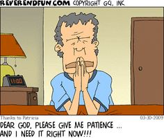"Cartoon for Mar ""Patience Now! Prayers For Patience, Patience Prayer, Man Praying, Christian Humor, Dear God, Man Humor, Gods Love, Funny Animals, Catholic"